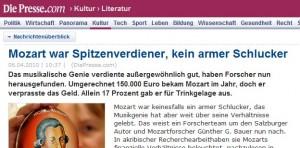 Mozart war Spitzenverdiener, kein armer Schlucker (diepresse.com, 6.4.2010)